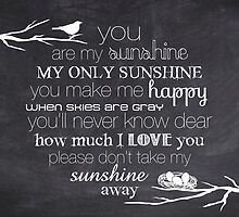 You Are My Sunshine – Nest – 2:3 – Chalkboard  by Janelle Wourms