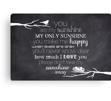 You Are My Sunshine – Nest – 2:3 – Chalkboard  Canvas Print