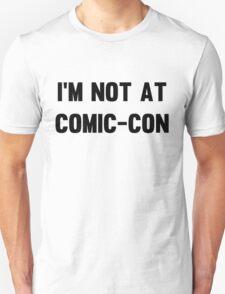 I'm not at Comic-Con and I'm sad. T-Shirt