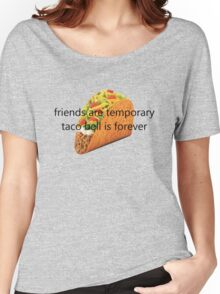 taco bell is life Women's Relaxed Fit T-Shirt