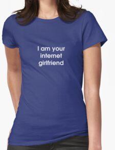I Am Your Internet Girlfriend T-Shirt