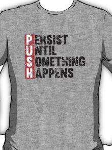 Push Until Something Happens | Vintage Style T-Shirt