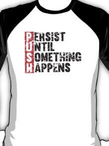 Push Until Something Happens | Vintage Style T-Shirt