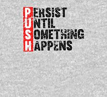 Push Until Something Happens | Vintage Style Unisex T-Shirt
