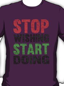Stop Wishing Start Doing | Vintage Style T-Shirt