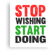 Stop Wishing Start Doing | Vintage Style Canvas Print