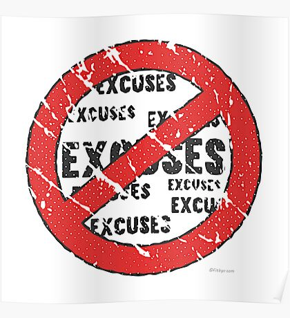 No Excuses Sign | Vintage Style  Poster