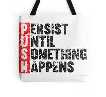 Push Until Something Happens | Vintage Style Tote Bag