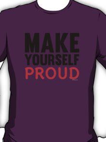 Make Yourself Proud | Fitness Slogan T-Shirt