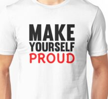 Make Yourself Proud | Fitness Slogan Unisex T-Shirt