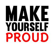 Make Yourself Proud | Fitness Slogan Photographic Print