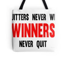 Quitters Never Win Winners Never Quit Tote Bag