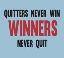 Quitters Never Win Winners Never Quit Kids Clothes