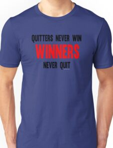 Quitters Never Win Winners Never Quit Unisex T-Shirt