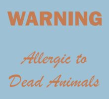 Warning:  Allergic to Dead Animals Kids Tee