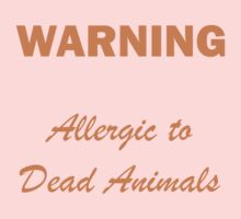 Warning:  Allergic to Dead Animals One Piece - Long Sleeve