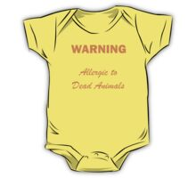 Warning:  Allergic to Dead Animals One Piece - Short Sleeve