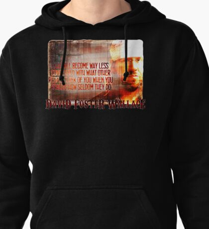 David Foster Wallace - Infinite Jest Quote Shirt Pullover Hoodie