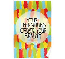 Your intentions create your reality Poster