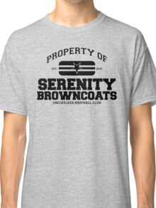 Property of Serenity Browncoats Uncivilized Hoopball Club Classic T-Shirt