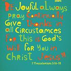 Be joyful, pray and give thanks to HIM by theseakiwi