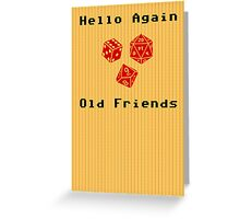 Hello Again Old Friends Greeting Card