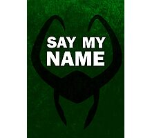 Say my Name - Loki Photographic Print