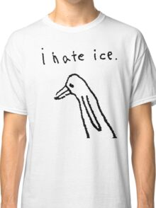 i hate ice. Classic T-Shirt