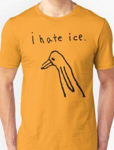 i hate ice. T-Shirt