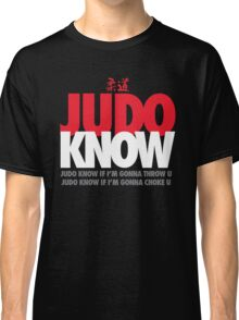 Judo Know Classic T-Shirt