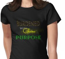 Burdened With Glorious Purpose - Green Womens Fitted T-Shirt