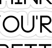 Jesus Thinks You're Pretty Cute Sticker