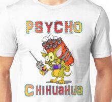 Psycho  Chihuahua Unisex T-Shirt