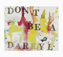 Don't be a Darryl Baby Tee