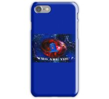 Who Are you  iPhone Case/Skin