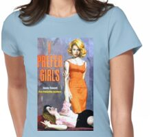 """""""I Prefer Girls"""" Womens Fitted T-Shirt"""