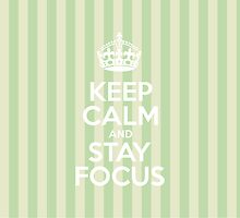 Keep Calm and Stay Focus - Green Stripes by sitnica