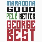 Maradona good, Pelè better, George... BEST by StefanoSimoni
