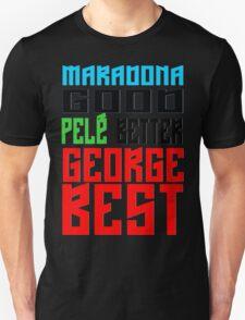 Maradona good, Pelè better, George... BEST T-Shirt