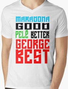 Maradona good, Pelè better, George... BEST Mens V-Neck T-Shirt