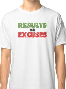 Results or Excuses | Fitness Slogan | Retro Classic T-Shirt