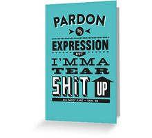 Pardon Me... Greeting Card