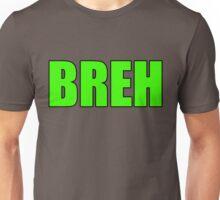 BREH Unisex T-Shirt