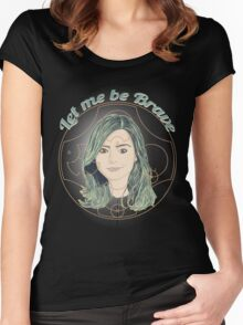 LET ME BE BRAVE Women's Fitted Scoop T-Shirt