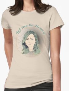 LET ME BE BRAVE T-Shirt