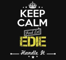 EDIE KEEP CLAM AND LET  HANDLE IT - T Shirt, Hoodie, Hoodies, Year, Birthday by oaoatm
