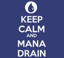 Keep Calm and Mana Drain by Ben Vagnozzi