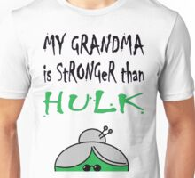 My Grandma Is Stronger Than Hulk B Unisex T-Shirt