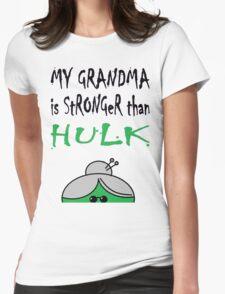 My Grandma Is Stronger Than Hulk B Womens Fitted T-Shirt