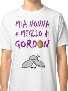 Masterchef - Mia Nonna E' Meglio Di Gordon Ramsay Classic T-Shirt